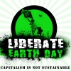 Liberate Earth Day!